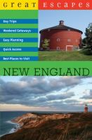 New England: Weekend Getaways, Nature Hideaways, Day Trips, Easy Planning, Best Places to Visit