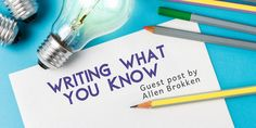 Guest Post: Writing What You Know by Allen Brokken Writing Fantasy, The Dark One, Writing Resources, Original Song, Great Stories, Animals For Kids, Real Life