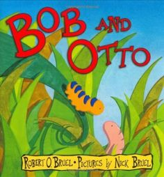 Bob and Otto by Robert Bruel.  If you like The Very Hungry Caterpillar, you'll love this story of two similar (but ultimately very different) friends.