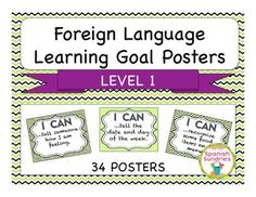 Thirty-Four 8 1/2 x 11 Posters that each feature a learning goal for Level 1 language learners.  These learning goals align with the ACTFL goals for Novice-Low learners and are written in student-friendly language that will help you focus the learning in your classroom.These are perfect for bulletin boards, showcases, borders, or to post.