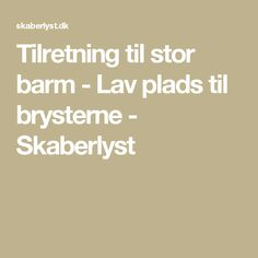 Tilretning til stor barm - Lav plads til brysterne - Skaberlyst Sewing Hacks, Sewing Crafts, Sewing Tips, Pattern Drafting, Needle And Thread, Pattern Making, Sewing Patterns, Homemade, How To Make