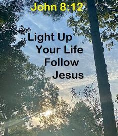 """GOD Morning from Trinity, TX Today is Wednesday 10-13-2021 Day 286 in the 2021 Journey Make It A Great Day, Everyday! Light up your life, Follow Jesus Today's Scriptures: John 8:12 (NKJV) Then Jesus spoke to them again, saying, """"I am the light of the world. He who follows Me shall not walk in darkness, but have the light of life."""" Light Of The World, Light Of Life, Light Up, Psalm 118, Psalms, Scripture For Today, Jesus Today, Follow Jesus"""