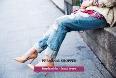 Los looks de mi armario: Personal Shopper · Jeans Rotos