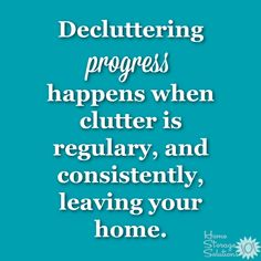 What decluttering progress looks like in your home: It happens when clutter is regularly, and consistently, leaving your home {on Home Storage Solutions 101} #Declutter365 Peaceful Home, Clutter Control, Home Storage Solutions, To Strive, Finding Yourself, Make It Yourself, Love Me Quotes, Organizing Your Home, Home Free