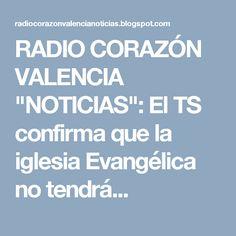 """RADIO CORAZÓN VALENCIA  """"NOTICIAS"""": El TS confirma que la iglesia Evangélica no tendrá..."""