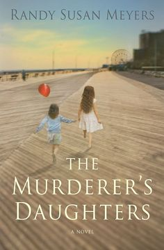 The Murderer's Daughters by Randy Susan Meyers @ Eat Live Run