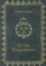 OS TRÊS MOSQUETEIROS - Alexandro Dumas