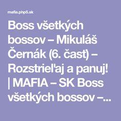 Boss všetkých bossov – Mikuláš Černák (6. časť) – Rozstrieľaj a panuj! | MAFIA – SK Boss všetkých bossov – Mikuláš Černák (6. časť) – Rozstrieľaj a panuj! | Mafia, Podsvetie, Organizovaný zločin, Mafiánske zoznamy, Kauzy, Súdy