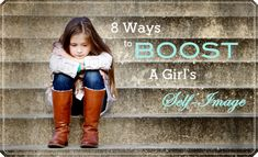 8 Ways to Boost a Girls Self-Image