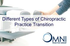 In this article, the team at OMNI Practice Group explains the processes involved in several types of Chiropractic practice transition.