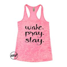 Wake Pray Slay Burnout Tank Top. Girl Boss. Hustle by WorkItWear