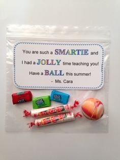 Goodbye gift to students at the end of the school year. Smarties, Jolly Ranchers, bouncy balls