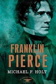 Buy Franklin Pierce: The American Presidents Series: The President, by Arthur M., Michael F. Holt, Sean Wilentz and Read this Book on Kobo's Free Apps. Discover Kobo's Vast Collection of Ebooks and Audiobooks Today - Over 4 Million Titles! American Presidents, Us Presidents, American History, Franklin Pierce, Shelfie, Presidential Election, New Hampshire, Historian, Nonfiction