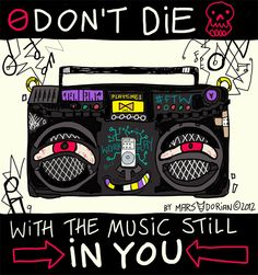 Don't die with the music still in you