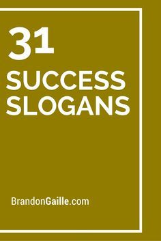 List Of 75 Success Slogans And Taglines Business Slogans Slogan