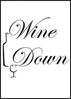 Wine Down Quote Wall Art ♥