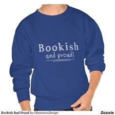Bookish And Proud Pull Over Sweatshirt