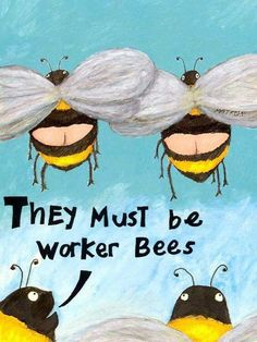 Now that's funny. That's funny! (Worker Bee) Buzzing Cause I Love Bees, Bee Art, Bee Crafts, Cool Writing, Bee Happy, Save The Bees, Bees Knees, Haha Funny, Hilarious