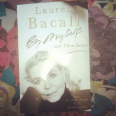 My latest Autumn read - Lauren Bacall's biography