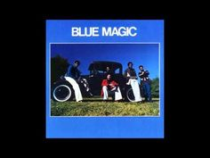 """""""What's Come Over Me"""" - Blue Magic"""