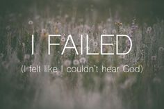 I failed. (When you