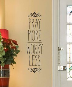 Take a look at this 'Pray More Worry Less' Wall Decal by Wallquotes.com by Belvedere Designs on #zulily today!