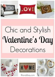 Valentine's Day Decorations that will keep your home looking chic and stylish.