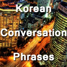 Top 40 Korean Phrases