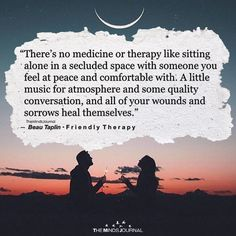 There's No Medicine Or Therapy Like Sitting Alone - https://themindsjournal.com/theres-no-medicine-therapy-like-sitting-alone/