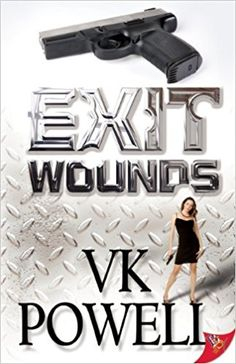 Exit Wounds: VK Powell: 9781602828933: Amazon.com: Books