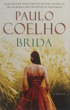 Brida by Paulo Coelho, one of my favorite books! I Love Books, Great Books, Books To Read, My Books, Paulo Coelho Books, Bd Comics, Love Reading, Reading Library, So Little Time