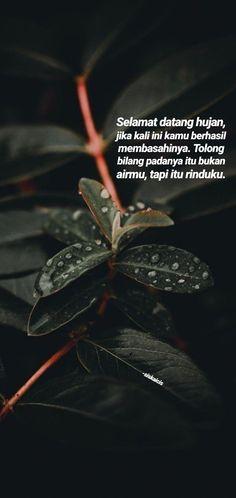 Rain Quotes, Love Quotes, Cinta Quotes, Quotes Galau, Self Reminder, Quotes Indonesia, Photos Tumblr, Tumblr Quotes, Quote Aesthetic