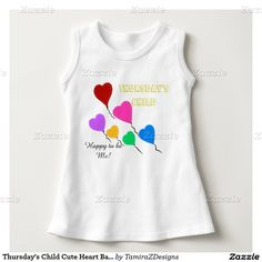 Days of the Week Baby Girl Sleeveless Dress.  Cute Thursday's Child, Happy to be Me!  Pretty Colorful Flying Heart Balloons.  Available in shirt styles and sizes baby to adults.  Visit Store for design on all days of the week shirts.  NOTE:  The Zazzle watermark will not appear on purchased items.  Original Graphic Artwork & Text Saying Designs by TamiraZDesigns via:  www.zazzle.com/tamirazdesigns*
