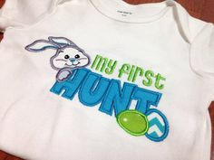 My First Hunt Easter Baby Boys Shirt Onesie T-shirt Embroidery Clothing.  Baby will be about one month old!!