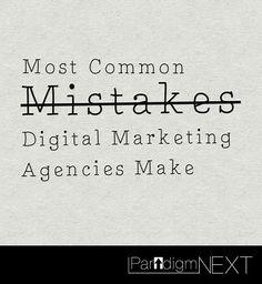 ParadigmNEXT: Most Common Mistakes Digital Marketing Agencies Make