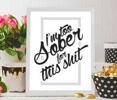 Printable art Sober Printable gift by BeePrintableQuoteArt on Etsy
