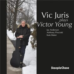 "Steeplechase Records Presents The Vic Juris Trio ""Vic Juris Plays Victor Young"" CD Release Show Wed. Jan. 18th @ The Jazz Standard 116 E 27th St New York NY 10016(212) 576-2232 Tickets & Info:www.jazzstandard.com Sets 7:30 & 9:30 pm Vic Juris Guitar Jay Anderson Bass Adam Nussbaum on drums Special Guest Kate Bakervoice Theres hardly a musical context in which the gifted guitarist Vic Juris hasnotworked since beginning his professional career nearly a halfcentury ago. Hes been half of a…"