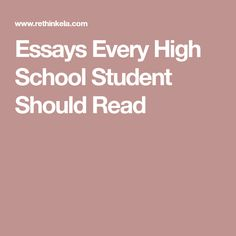 essays for high school students to read