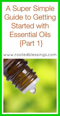 GUIDE Simple guide to getting started with essential oils