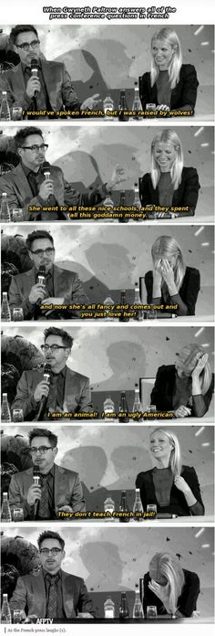 Robert Downey Jr. on Gwyneth Paltrow's speaking French during an interview. He's one of my many loves.