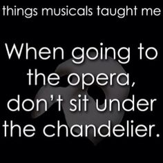 The things musicals have taught me - Phantom of the Opera