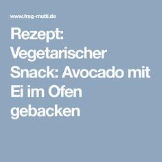 Rezept: Vegetarischer Snack: Avocado mit Ei im Ofen gebacken