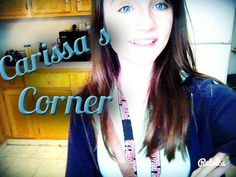 "Introducing ""Carissa's Corner!"""