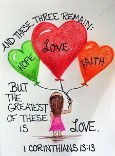 """""""And now these three remain: faith, love, and hope, but the greatest of these is love."""" 1 Corinthians 13:13 (Scripture Doodle Art of Encouragement)"""