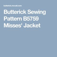 Butterick Sewing Pattern B5759 Misses' Jacket
