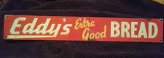 """Eddy's Bread Vintage Door Push (Old 1940 Antique Grocery Store Food Advertising Tin Lithograph Sign, """"Extra Good"""")"""