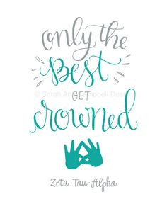 Only the Best get Crowned: Sorority Quote by SarahAnnDesignCo Sorority Sister Quotes, Sorority Life, Sorority Canvas, Sorority Shirts, Alpha Cut, Bid Day Themes, Big Little Reveal, Alpha Sigma Alpha, Delta Zeta