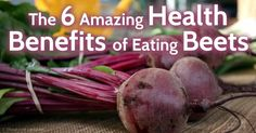Beets provide many health benefits -- beet roots help lower blood pressure, while beet greens may strengthen your immune system. http://articles.mercola.com/sites/articles/archive/2014/01/25/beets-health-benefits.aspx