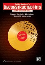Bobby Owsinski's Deconstructed Hits: Classic Rock, Vol. 1 (Book)