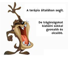 A terápia segít.. vagy .. Disney Cartoons, Schmidt, Funny Quotes, Thoughts, Memes, Face, Trx, Funny Things, Smile